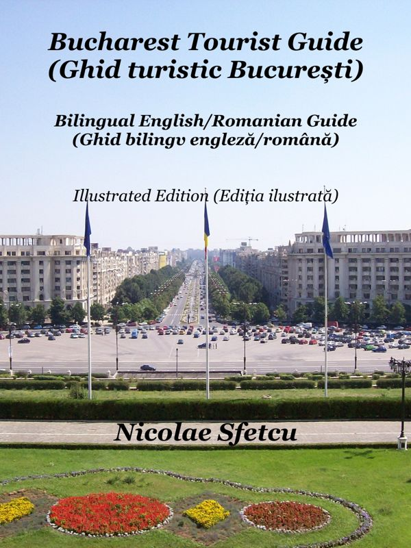 Bucharest Tourist Guide (Ghid turistic București)